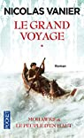 Le grand voyage, Tome 1 : Mohawks et le Peuple d'en haut par Vanier