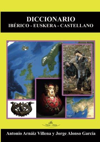 Diccionario Iberico-Euskera-Castellano por Antonio Arnaiz Villena