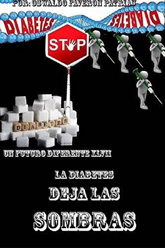 La Diabetes Deja las Sombras (Un Futuro Diferente nº 47) por Oswaldo Enrique Faverón Patriau