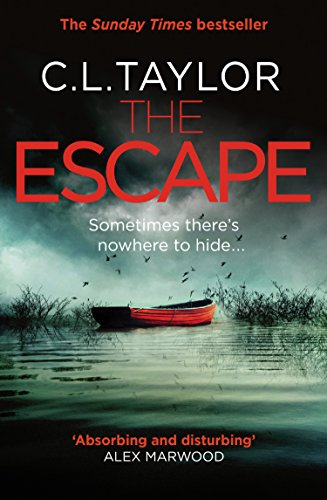 The Escape: The gripping new psychological thriller from the Sunday Times bestseller by [Taylor, C.L.]