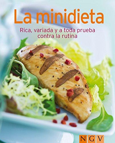 La minidieta: Nuestras 100 mejores recetas en un solo libro por Naumann & Göbel Verlag