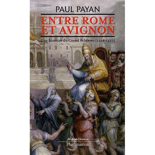 Entre Rome et Avignon : Une histoire du Grand Schisme (1378-1417)
