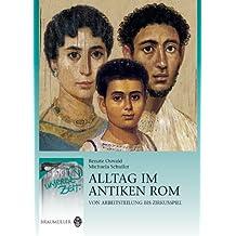 Alltag im antiken Rom: Von Arbeitsteilung bis Zirkusspiel