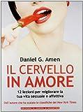 Scarica Libro Il cervello in amore 12 lezioni per migliorare la tua vita sessuale e affettiva (PDF,EPUB,MOBI) Online Italiano Gratis