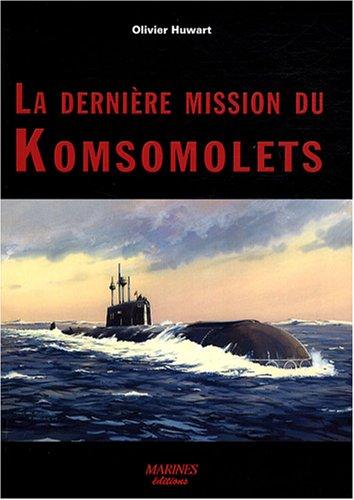 La dernière mission du Komsomolets : Tentative d'autopsie d'un Tchernobyl sous-marin oublié