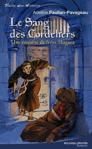 Le sang des Cordeliers: Une enquête de Frère Hugues
