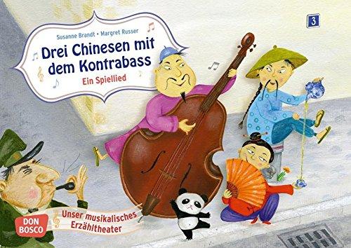Drei Chinesen mit dem Kontrabass. Ein Spiellied - Bildkarten für unser musikalisches Erzähltheater. Entdecken. Erzählen. Begreifen. Kamishibai Bildkartenset.