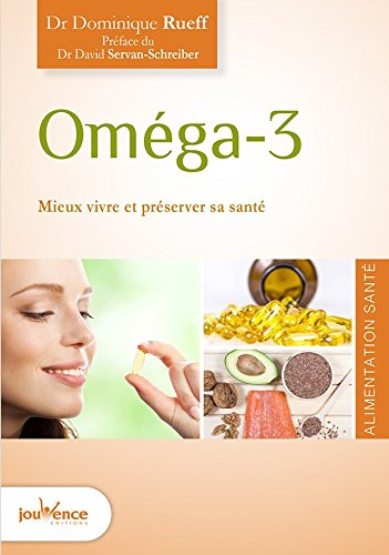 Omga-3 : Bien vivre et prserver sa sant