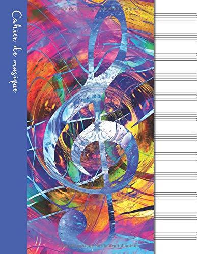 Cahier de musique: Cahier de partitions - Couverture bleue (Carnets musicaux, Band 5)