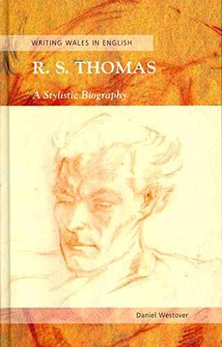 [R. S. Thomas: A Stylistic Biography] (By: Daniel Westover) [published: December, 2011]
