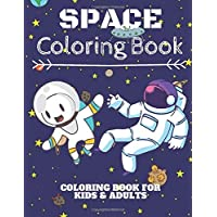 Space Coloring Book For Kids: Funny Space Coloring Book For Astronomy Lovers: 62 Beautiful Relaxing Space Coloring Pages For Kids And Adults, Cute 8.5 ... Stars, Solar System, Astronauts coloring book