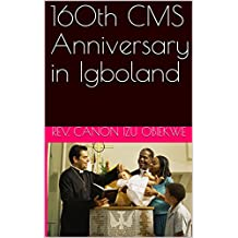 160th CMS Anniversary in Igboland (English Edition)