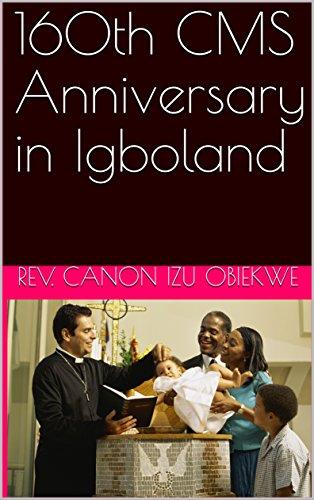 160th CMS Anniversary in Igboland (English Edition) por Rev. Canon Izu Obiekwe