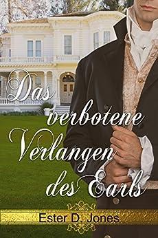 Das verbotene Verlangen des Earls: Der Gentleman seines Herzens Teil 1 von [Jones, Ester D.]