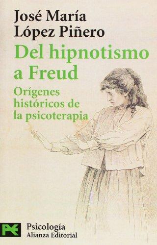 Del hipnotismo a Freud: Orígenes históricos de la psicoterapia (El Libro De Bolsillo - Ciencias Sociales)