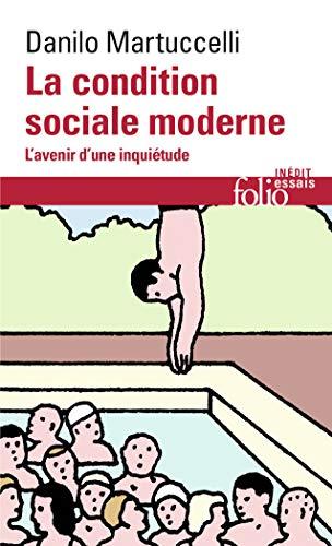 La condition sociale moderne: L'avenir d'une inquiétude