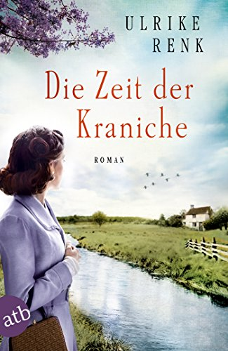 Die Zeit der Kraniche: Roman (Die Ostpreußen Saga 3) (German Edition) par Ulrike Renk