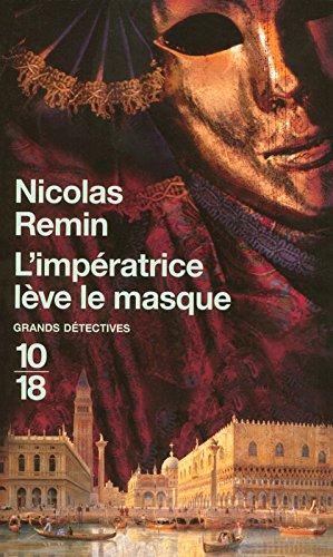L'Impératrice lève le masque (1) par Nicolas REMIN