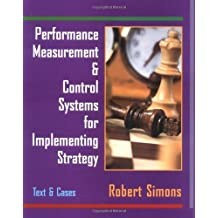 Performance Measurement and Control Systems for Implementing Strategy: Text and Cases by Robert Simons (1999-06-11)