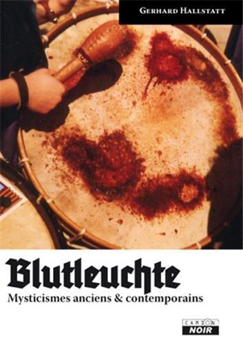 Blutleuchte : Mysticismes anciens & contemporains par Gerhard Hallstatt