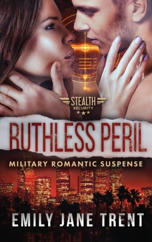 Ruthless Peril (Stealth Security)