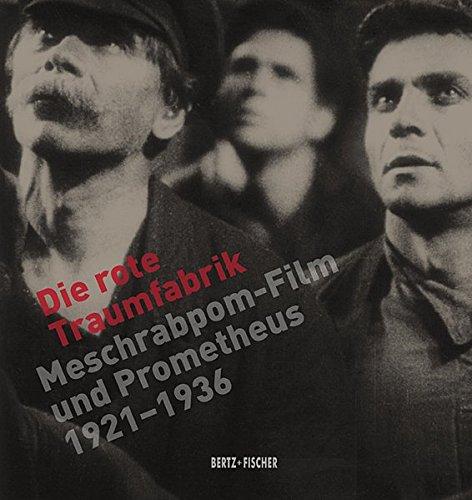die-rote-traumfabrik-meschrabpom-film-und-prometheus-1921-1936