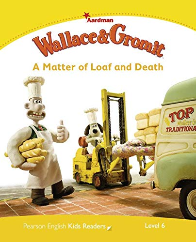 Wallace and Gromit. A matter of loaf and death. Penguin kids. Level 6. Con espansione online (Pearson English Kids Readers)