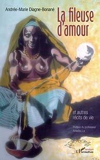 La fileuse d'amour et autres récits de vie par Andrée-Marie Diagne-Bonané