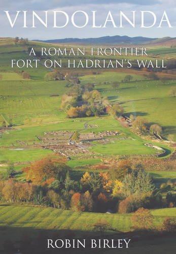 Vindolanda: Everyday Life on Rome's Northern Frontier