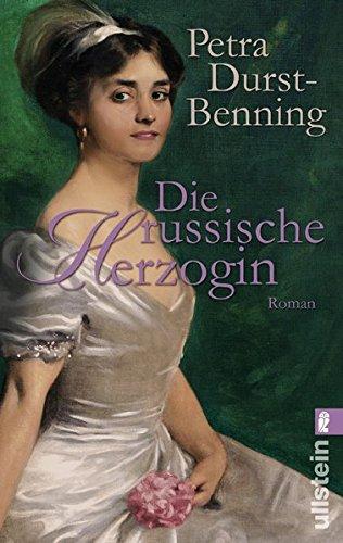 Die russische Herzogin: Historischer Roman (Die Zarentochter-Saga, Band 3)