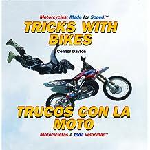 Tricks With Bikes/ Trucos con la moto (Motorcycles: Made for Speed / Motocicletas a Toda Velocidad)