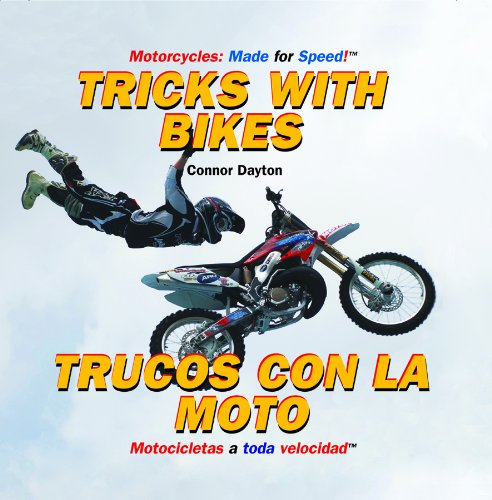 Tricks With Bikes/ Trucos con la moto (Motorcycles: Made for Speed / Motocicletas a Toda Velocidad) por Connor Dayton