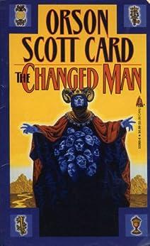The Changed Man: Short Fiction of Orson Scott Card Vol 1 par [Card, Orson Scott]