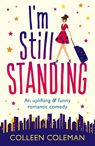 I'm Still Standing: A feel good, laugh out loud romantic comedy (English Edition)