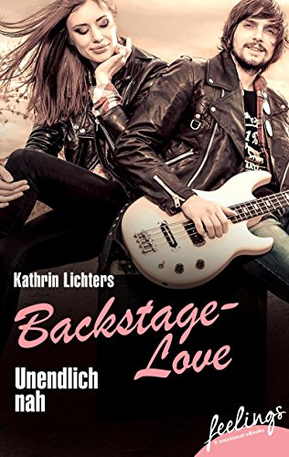 Unendlich nah: Backstage-Love 1 (Backstage Love) von [Lichters, Kathrin]