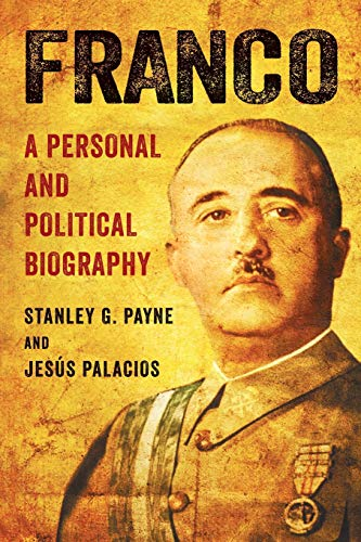 Franco: A Personal and Political Biography (Franco Stanley Payne)