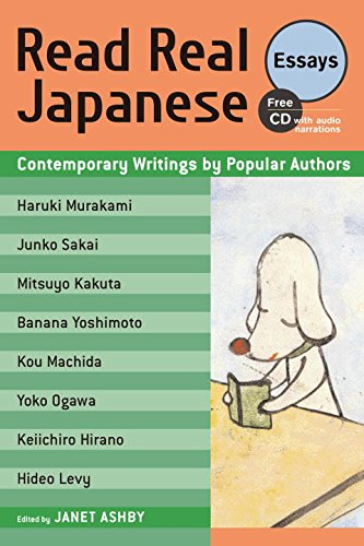 Read Real Japanese Essays: Contemporary Writings By Popular Authors: Contemporary Writings by Popular Authors