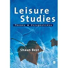 Leisure Studies: Themes and Perspectives by Shaun Best (2009-11-25)