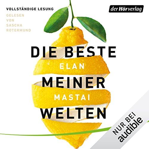 Buchseite und Rezensionen zu 'Die beste meiner Welten' von Elan Mastai