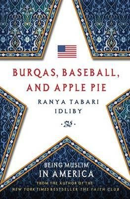By Idliby, Ranya Tabari ( Author ) [ Burqas, Baseball, and Apple Pie: Being Muslim in America By Jan-2014 Hardcover