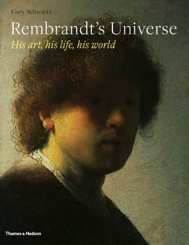rembrandts-universe-his-art-his-life-his-world-by-gary-e-schwartz-2014-10-06