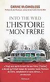 Into the wild. L'histoire de mon frère (LA TRAVERSEE DE) (French Edition)