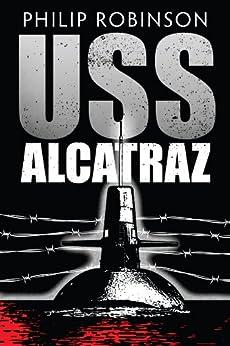 USS Alcatraz (Locust Trilogy) by [Robinson, Philip]