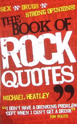 The Book of Rock Quotes por Michael Heatley