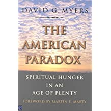[(The American Paradox : Spiritual Hunger in an Age of Plenty)] [By (author) David G. Myers] published on (October, 2001)