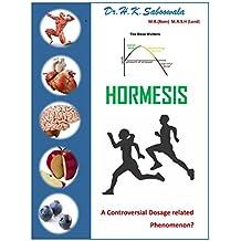 ''HORMESIS'': A controversial Dosage related phenomenon? (English Edition)