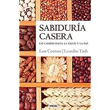 Sabiduria Casera:  Un Camino Hacia La Salud y La Paz