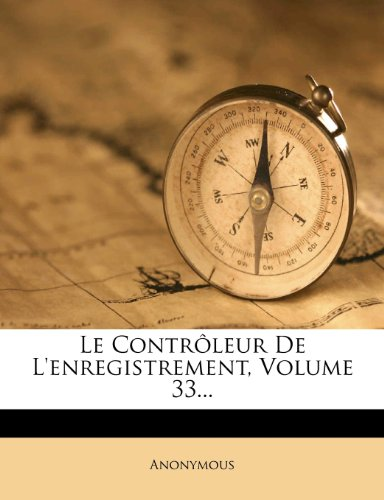 Le Contrôleur De L'enregistrement, Volume 33...