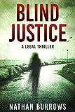 Blind Justice: A legal thriller.