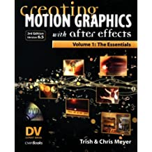 Creating Motion Graphics with After Effects, Vol. 1 (3rd Ed, Version 6.5): Volume 1: The Essentials (DV Expert)